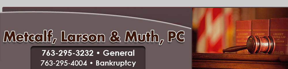 Attorneys At Law - Monticello, MN - Metcalf, Larson, & Muth PC