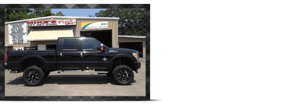 Window Tinting | Pasadena, TX | Mike's Truck Toys | 281-487-5500