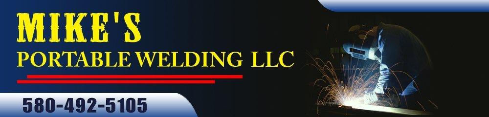 Welding - Elgin, OK - Mike's Portable Welding LLC