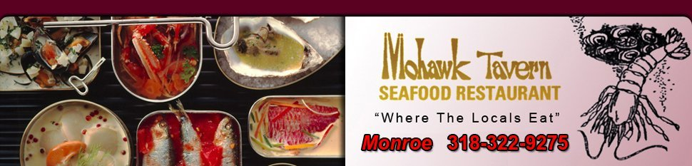 Restaurant - Monroe, LA  - Mohawk Tavern Seafood Restaurant
