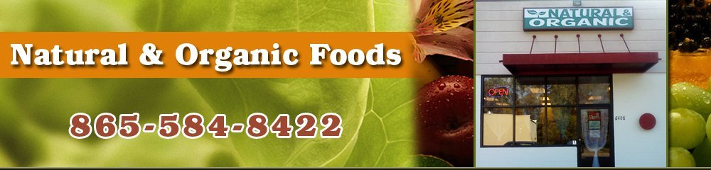 Health Food Store - Knoxville, TN - Natural & Organic Foods
