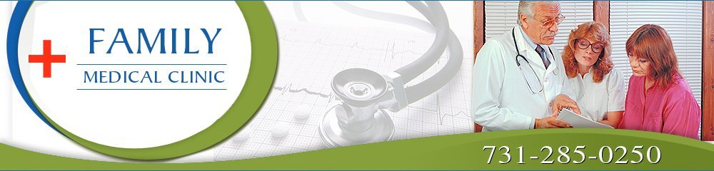 Medical Clinic Dyersburg, TN - Family Medical Clinic