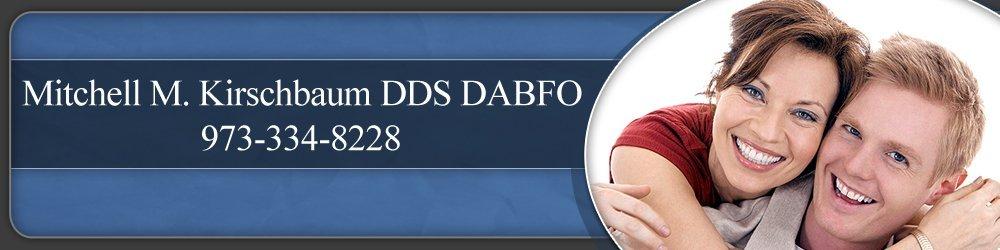 Dentist - Boonton, NJ - Mitchell M. Kirschbaum DDS DABFO