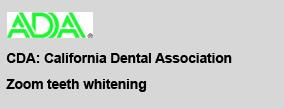 ADA: American Dental Association, CDA: California Dental Association, Zoom teeth whitening