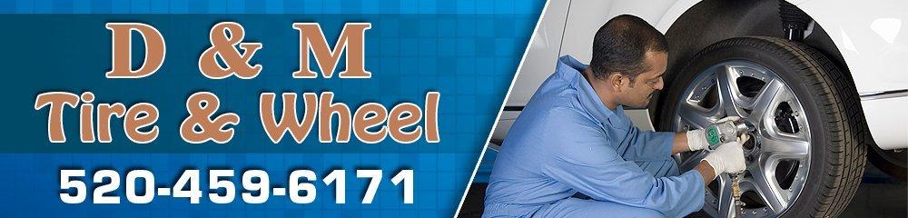Tire Shop - Sierra Vista, AZ - D & M Tire & Wheel