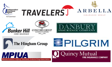 Independent Insurance Agent, Travelers, Arbella Insurance Group, Bunker Hill Home Insurance, The Concord Group Insurance Companies, Danbury Insurance Compa, The Hingham Group, MPIUA , Pilgrim, Quincy Mutual Fire Insurance Company