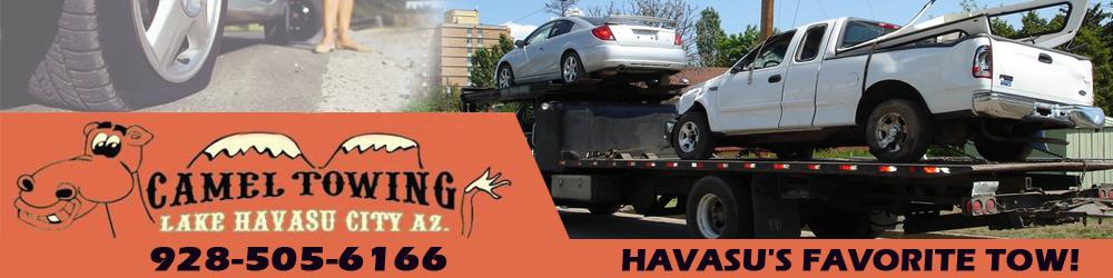 Towing Lake Havasu City, AZ Camel Towing & Storage 928-505-6166