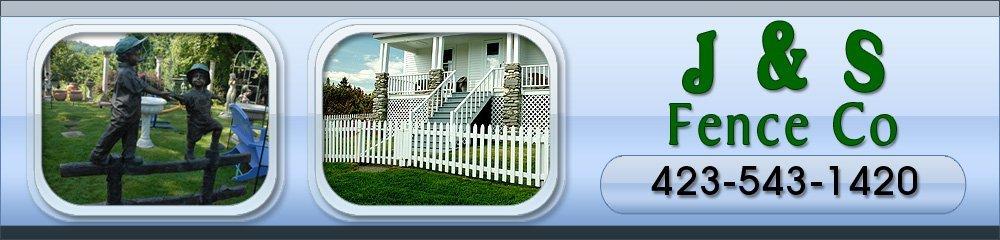 Fence Company Elizabethton, TN - J & S Fence Co
