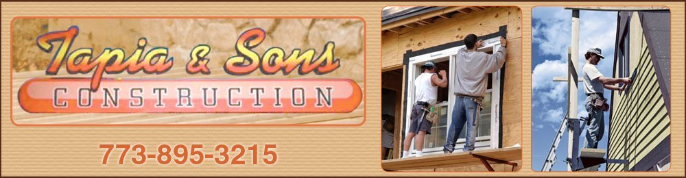 Construction Contractor - Chicago, IL - Tapia and Sons Construction