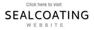 Click here to visit  Sealcoating website