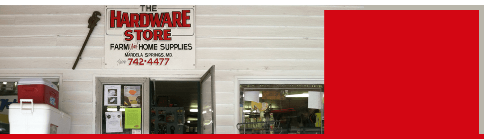 Hardware store | Salisbury, MD | The Hardware Store | 410-742-4477