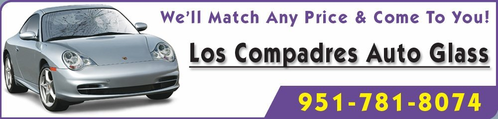 Auto Glass Repair - Riverside, CA - Los Compadres Auto Glass