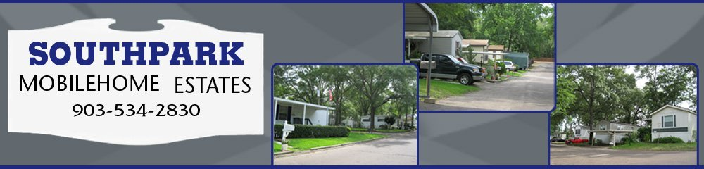 Mobile Home Park - Tyler, TX - Southpark Mobilehome Estates