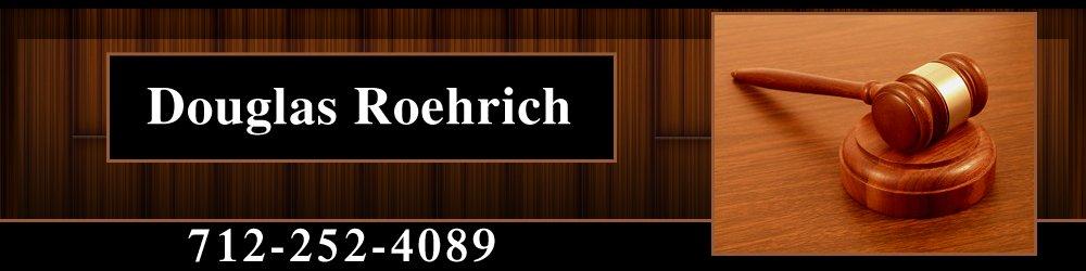 Criminal Lawyers - Sioux City, IA - Douglas Roehrich