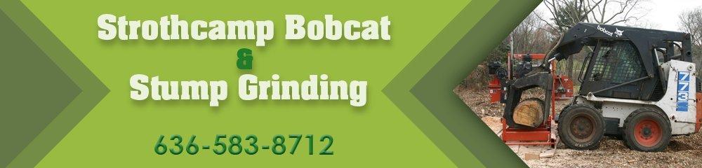 Bobcat Services - Union, MO - Strothcamp Bobcat & Stump Grinding