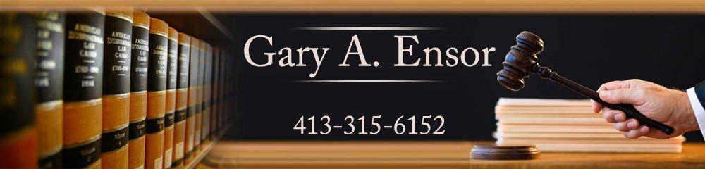 Attorney - South Hadley, MA - Gary A. Ensor