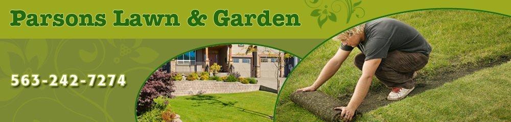 Lawn Maintenance Contractors - Clinton, IA - Parsons Lawn And Garden