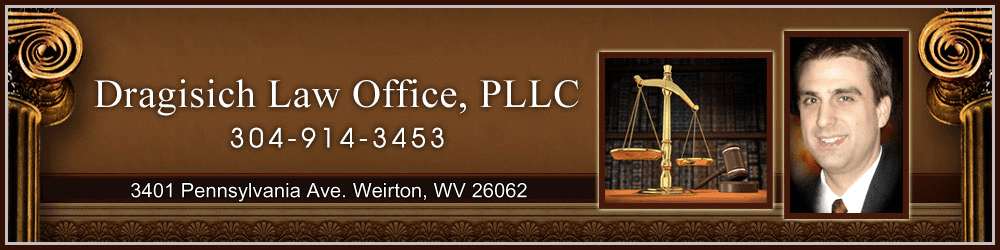 Lawyer Weirton, WV - Dragisich Law Office, PLLC