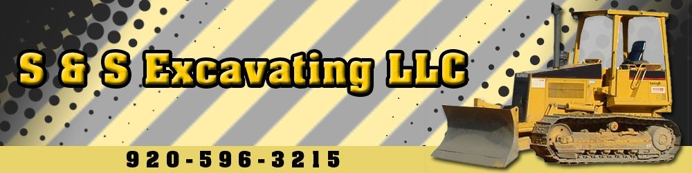 Excavation Manawa, WI - S & S Excavating LLC 920-596-3215