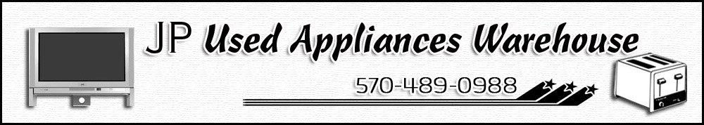 Used Appliances - Scranton, PA - JP Used Appliances Warehouse