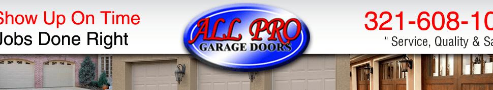 Garage Door Repairs, Openers, Installation - Melbourne, FL  All Pro Garage Doors