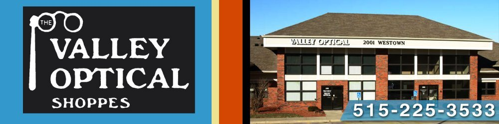 Optical Shop - West Des Moines, IA - Valley Optical Shoppes