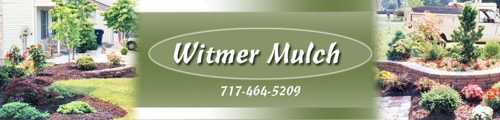 Landscaping Willow Street, PA - Witmer Mulch