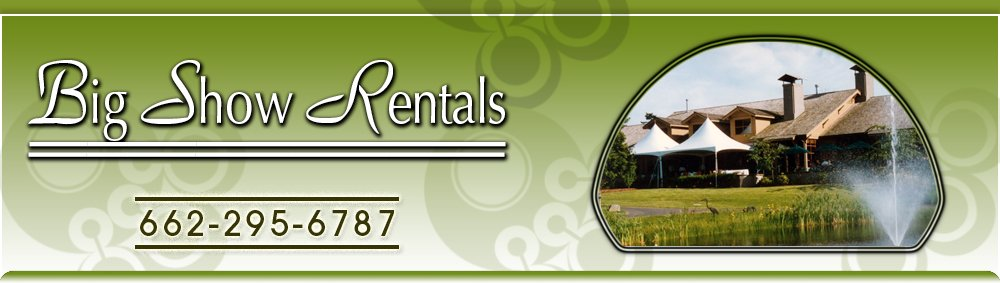 Rental Company West Point, MS - Big Show Rentals