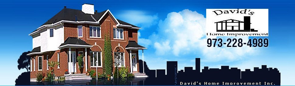 David's Home Improvement - Home Improvement Contractor - Caldwell, NJ