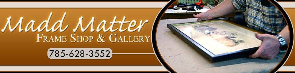 Custom Frames - Hays, KS - Madd Matter Frame Shop & Gallery