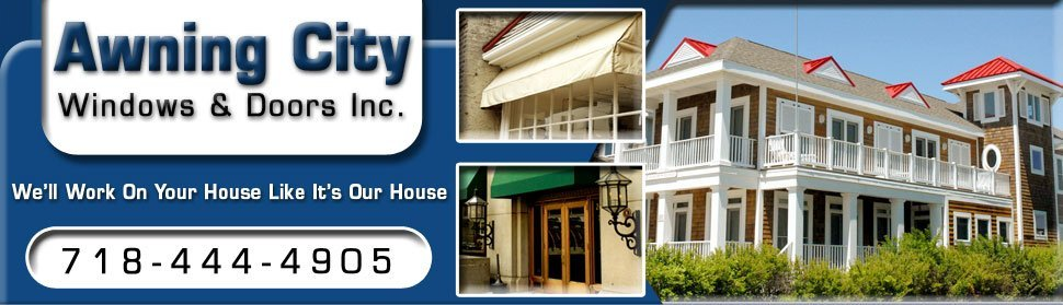 Awnings | Windows | Doors - Brooklyn, NY  - Awning City Windows & Doors Inc.