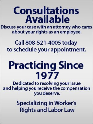 Worker's Rights - Honolulu, HI - The Law Office of Dennis W.S. Chang