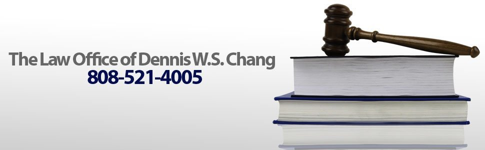 Honolulu, HI - The Law Office of Dennis W.S. Chang - Employment Law Attorney
