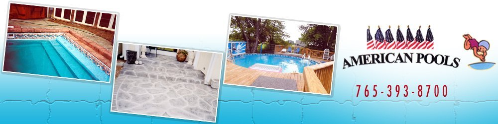 Pools And Decks Service - Anderson, IN - American Pools & Decks