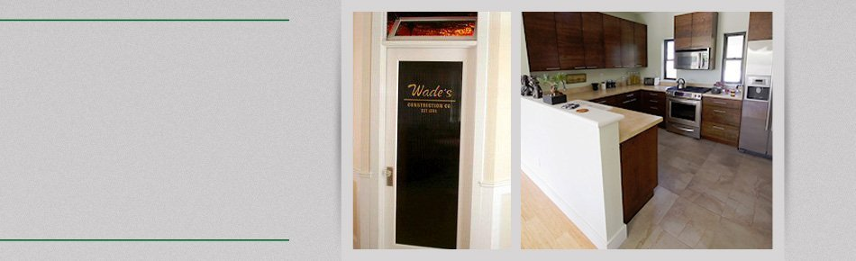 house renovations | Winters, CA | Wade's Construction Co | 530-795-4323
