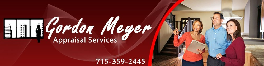 Appraisal Weston, WI - Gordon Meyer Appraisal Services