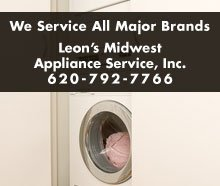 Appliance Repair - Great Bend, KS - Leon's Midwest Appliance Service, Inc.- We Service All Major Brands Leon's Midwest Appliance Service, Inc. 620-792-7766