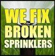 We Fix Broken Sprinklers