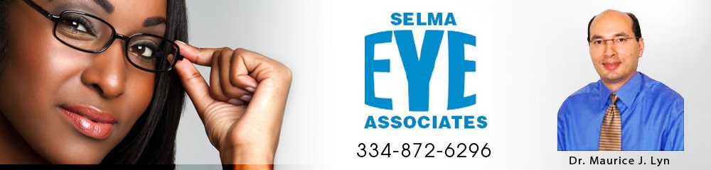 Optometrists, Selma, AL - Selma Eye Associates call 334-375-4250