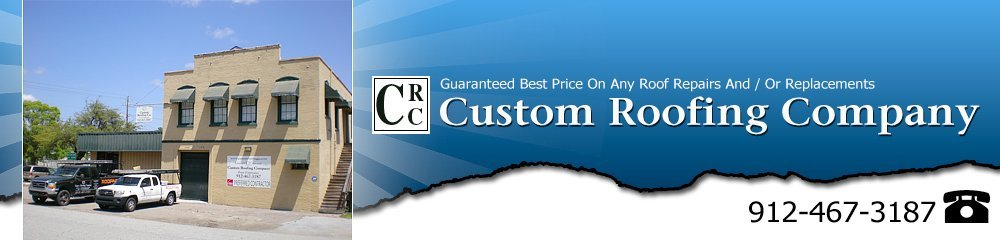 Roofing Contractor - Saint Marys, GA - Custom Roofing Company