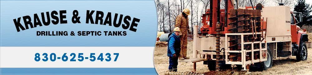 Drilling Contractor - New Braunfels, TX - Krause & Krause Drilling & Septic Tanks