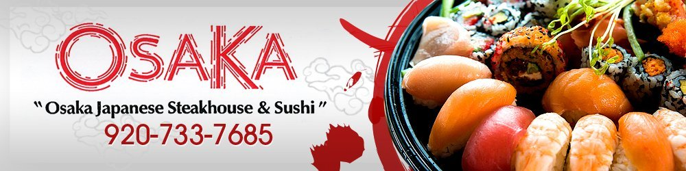Japanese Cuisine - Appleton, WI - OSAKA Japanese Steakhouse & Sushi