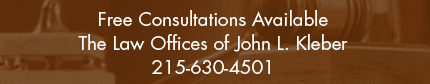 Lawyer - Philadelphia, PA  - The Law Offices of John L. Kleber - Free Consultations Available The Law Offices of John L. Kleber 215-630-4501