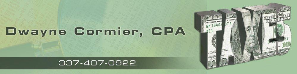 Accountant - Opelousas, LA - Dwayne Cormier, CPA