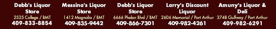 Liquor Stores - Debb's Liquor, Messina's Liquor Store, Larry's Discount Liquor, Amuny's Liquor & Deli - Golden Triangle, TX