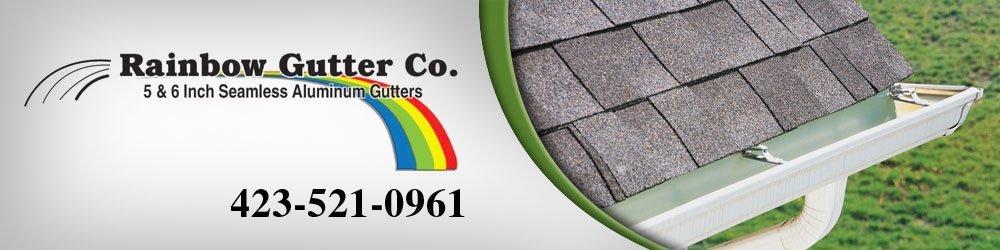 Gutter Installation Specialist - Chattanooga, TN - Rainbow Gutter Co.