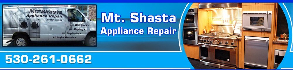 Appliance Repair Services - Mount Shasta, CA - Mt. Shasta Appliance Repair