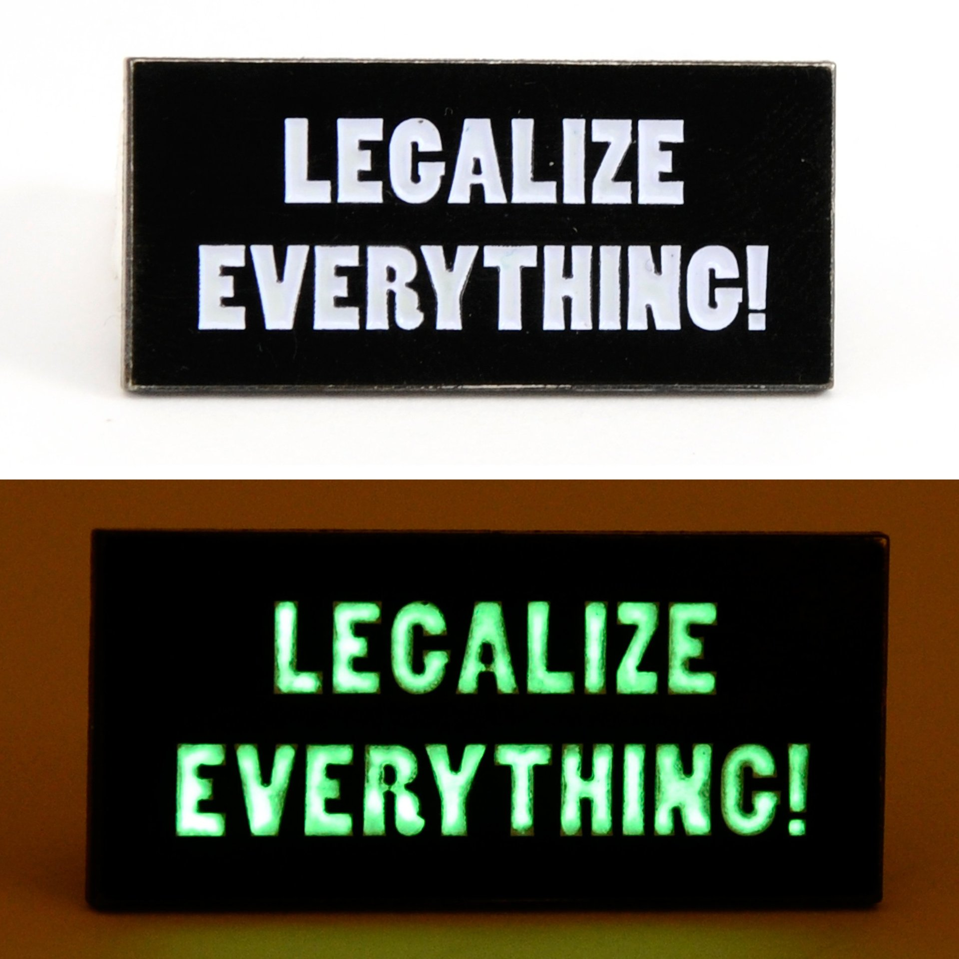 Glow in the Dark Legalize Everthing! Pin