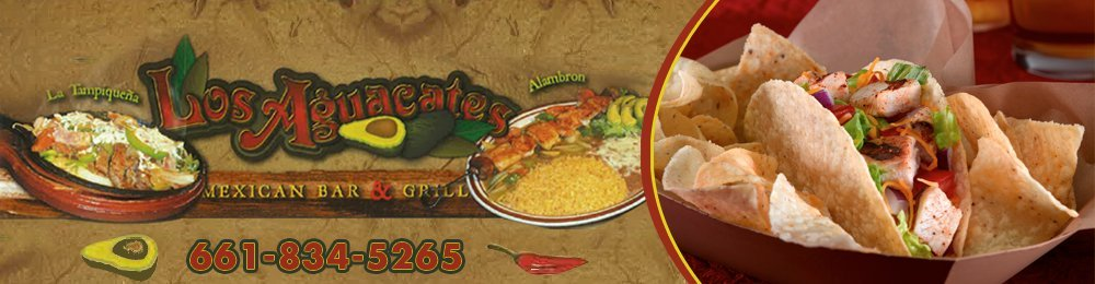 Mexican Restaurant - Bakersfield, CA - Los Aguacates Mexican Bar & Grill