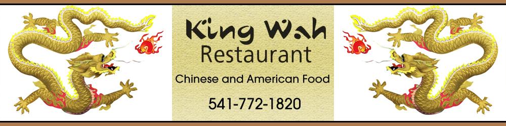 Chinese Restaurant Medford, OR - King Wah Restaurant 541-772-1820